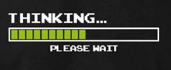 thinking...please wait